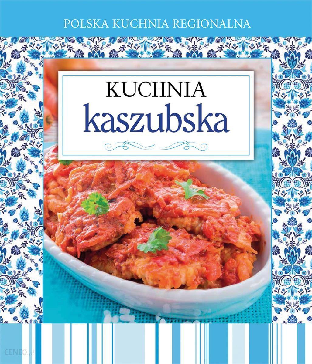 Polska Kuchnia Regionalna Kuchnia Kaszubska
