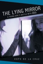 The Lying Mirror: A Young Girl's Battle with Anorexia