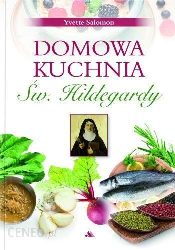 Domowa Kuchnia Sw Hildegardy Ceny I Opinie Ceneo Pl