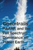 Literatura obcojęzyczna Chemtrails, HAARP, and the Full Spectrum Dominance of Planet Earth - zdjęcie 1