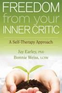 Freedom From Your Inner Critic A Self-Therapy Approach