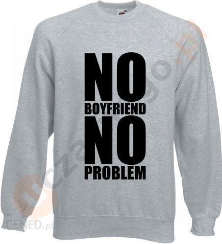 Bluza No Boyfriend No Problem Ceny I Opinie Ceneo Pl