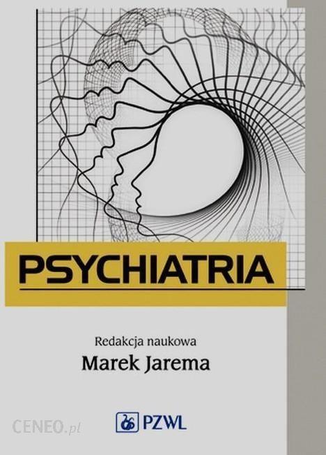 psychiatria podręcznik dla studentów medycyny jarema chomikuj