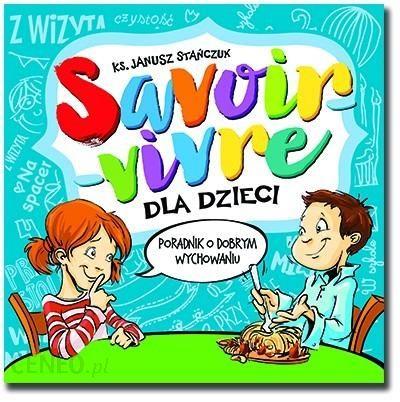 https://image.ceneostatic.pl/data/products/47255805/i-savoir-vivre-dla-dzieci-poradnik-o-dobrym-wychowaniu.jpg