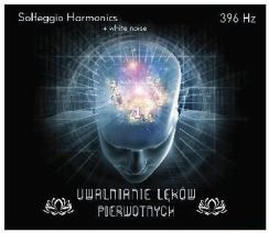 Uwalnianie od lęków pierwotnych 396 Hz Solfeggio Harmonics (CD)