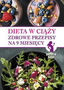 Dieta W Ciazy Zdrowe Przepisy Na 9 Miesiecy