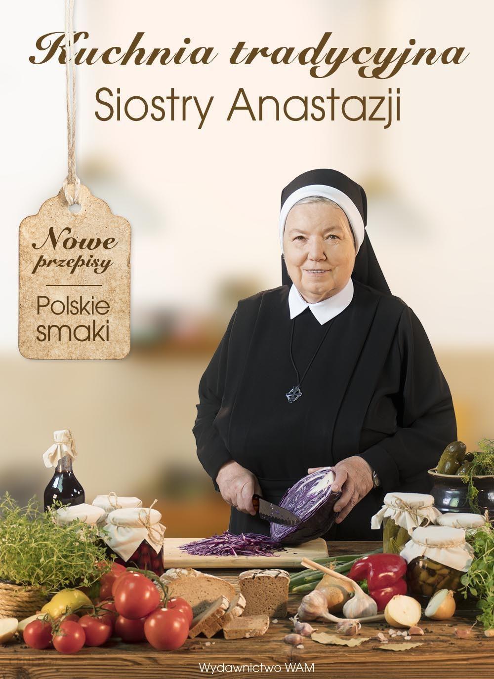 Ksiazka Kuchnia Tradycyjna Siostry Anastazji Wam Ceny I Opinie