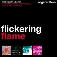 Roger Waters - Flickering Flame - The Solo Years Vol.1