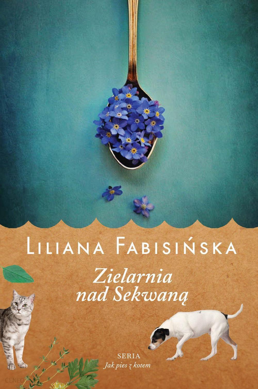 Znalezione obrazy dla zapytania Zielarnia nad Sekwaną - Liliana Fabisińska