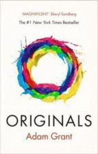 Originals How Non-Conformists Change the World