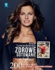 Zdrowe Gotowanie By Ann 200 Przepisow Anna Lewandowska Ceny I Opinie Ceneo Pl