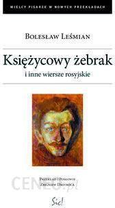 Księżycowy żebrak I Inne Wiersze Rosyjskie Bolesław Leśmian