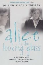 Literatura obcojęzyczna Alice in the Looking Glass: A Mother and Daughter's Experience of Anorexia - zdjęcie 1