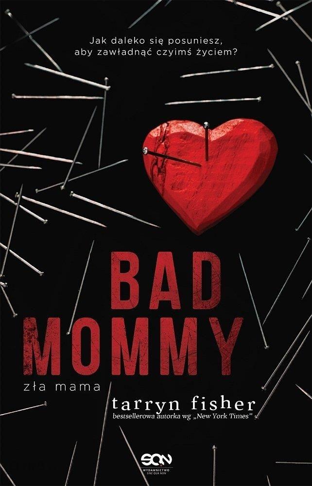 Znalezione obrazy dla zapytania Bad Mommy. Zła mama Tarryn Fisher