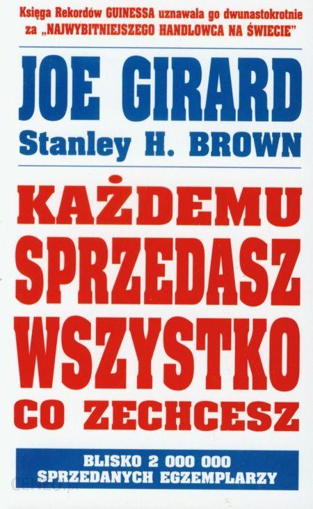 Joe Girard, Stanley H. Brown - Każdemu sprzedasz wszystko co zechcesz