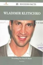 Wladimir Klitschko 54 Success Facts - Everything You Need to Know about Wladimir Klitschko