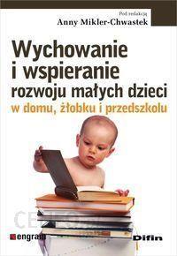 Ksiazka Wychowanie I Wspieranie Rozwoju Malych Dzieci W Domu Zlobku I Przedszkolu Ceny I Opinie Ceneo Pl
