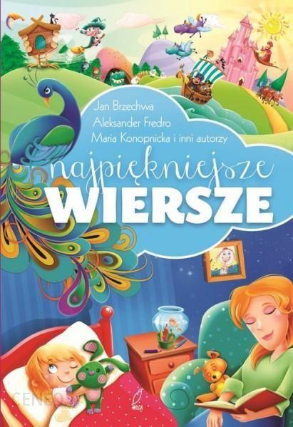 Najpiękniejsze Wiersze Dla Dzieci Polskich Klasyków Praca Zbiorowa
