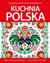 Kuchnia Polska Tradycyjna Domowa Swiateczna Ceny I Opinie Ceneo Pl