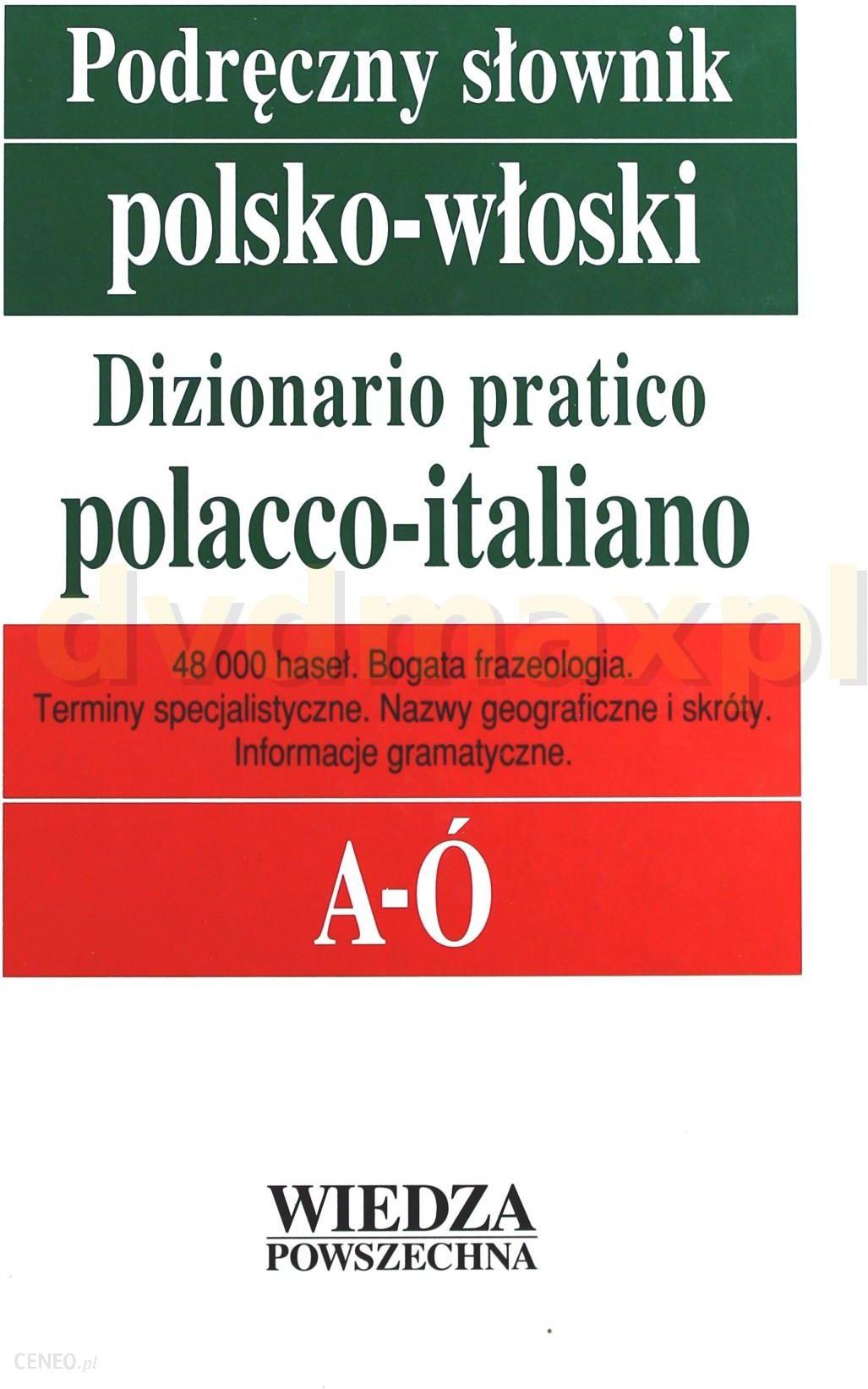 Nauka włoskiego Podręczny Słownik Polsko-Włoski T. 1 A-Ó, T.