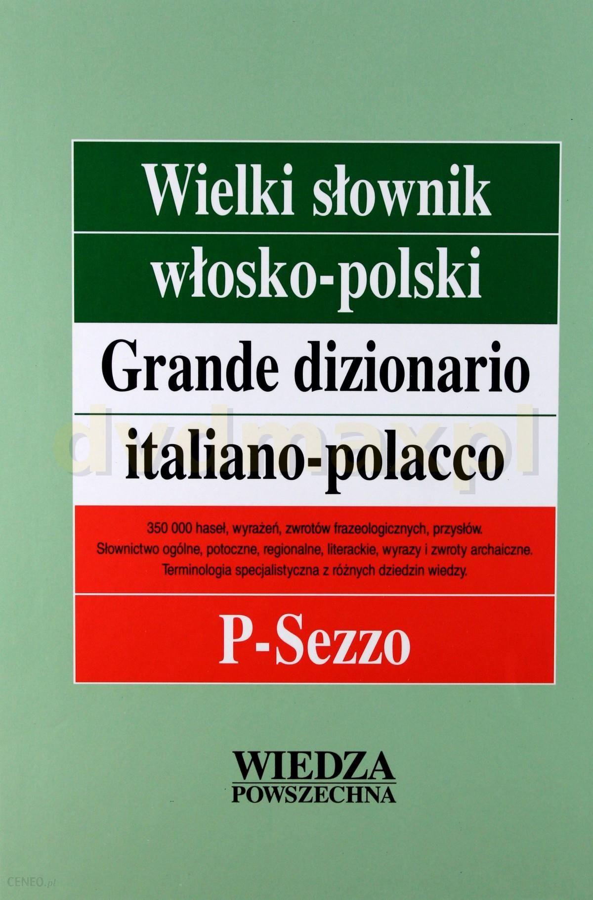 Nauka włoskiego Wielki Słownik Włosko-Polski T. 3 P-Sezzo - zdjęcie 1