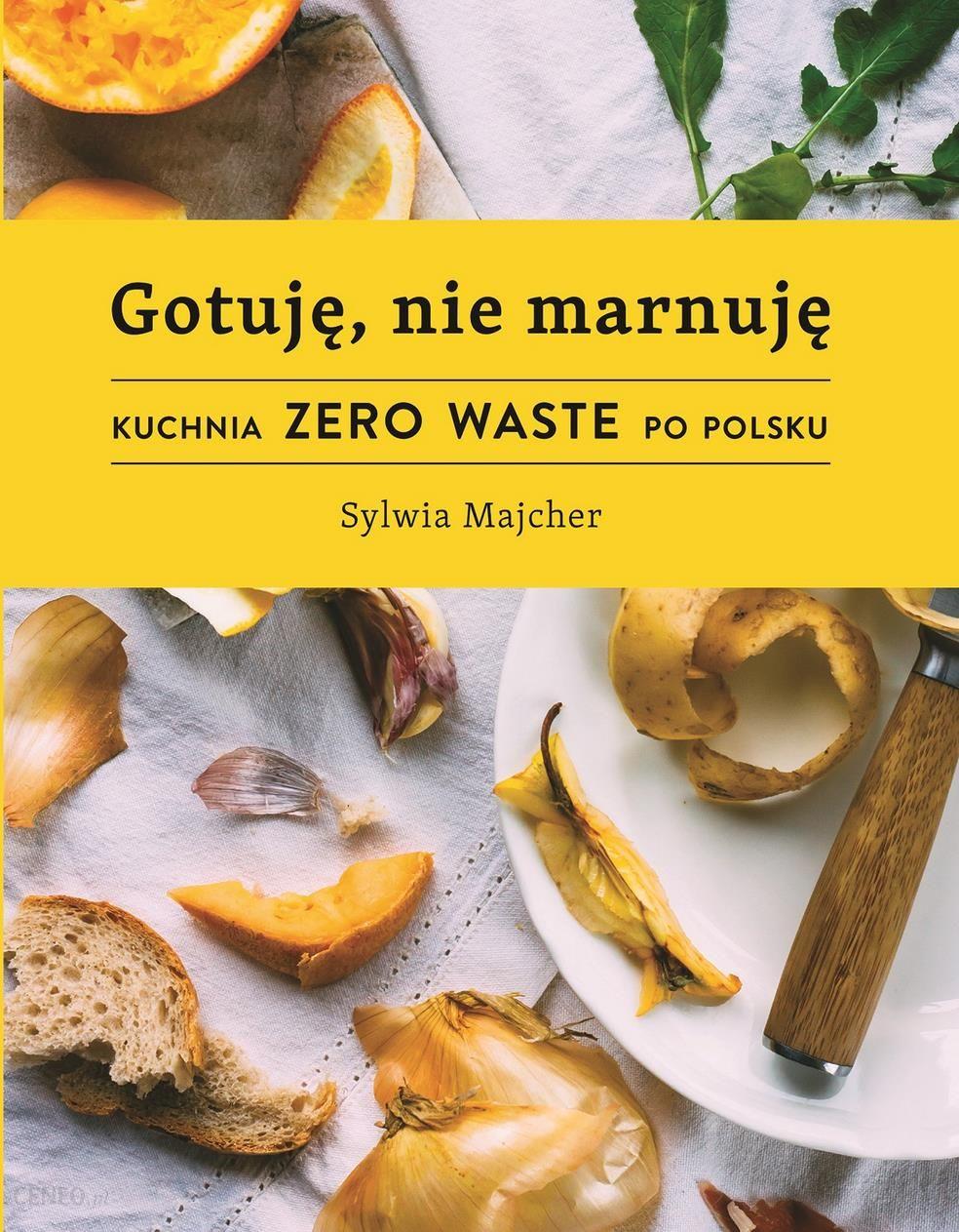 Gotuje Nie Marnuje Sylwia Majcher Ceny I Opinie Ceneo Pl