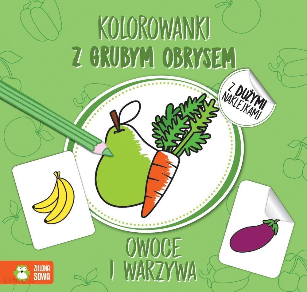 Owoce I Warzywa Kolorowanki Z Grubym Obrysem Agnieszka Matz