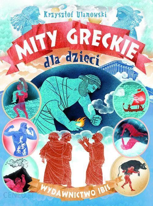 db039a5ae Mity greckie dla dzieci Kup 2 publikacje WN PWN - dostawa 0 zł! - Ceny i  opinie - Ceneo.pl