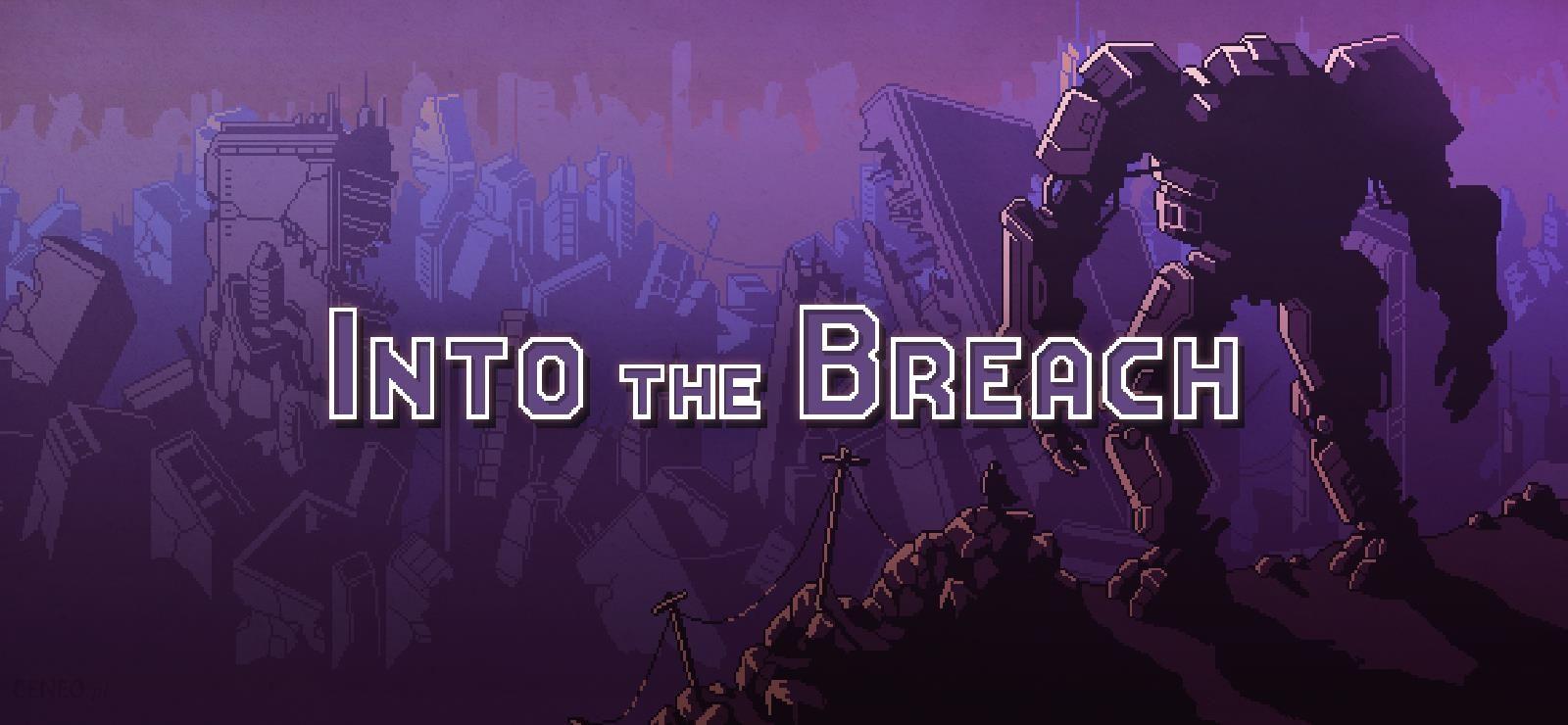 Into the Breach (Digital) od 13,92 zł, opinie - Ceneo.pl
