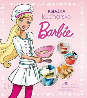 Barbie Ksiazka Kucharska Ceny I Opinie Ceneo Pl