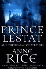 Prince Lestat and the Realms of Atlantis (Rice Anne)