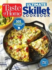 Taste of Home Ultimate Skillet Cookbook: From Cast-Iron Classics to Speedy Stovetop Suppers Turn Here for 325 Sensational Skillet Recipes (Editors at