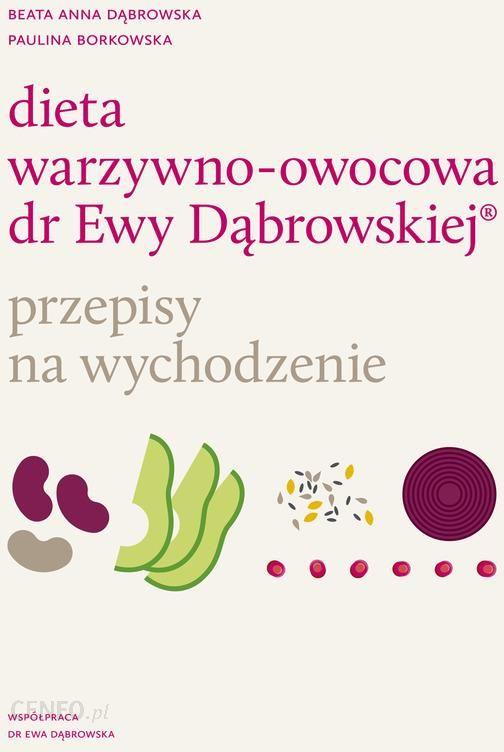 Dieta Warzywno Owocowa Dr Ewy Dabrowskiej Przepisy Na Wychodzenie