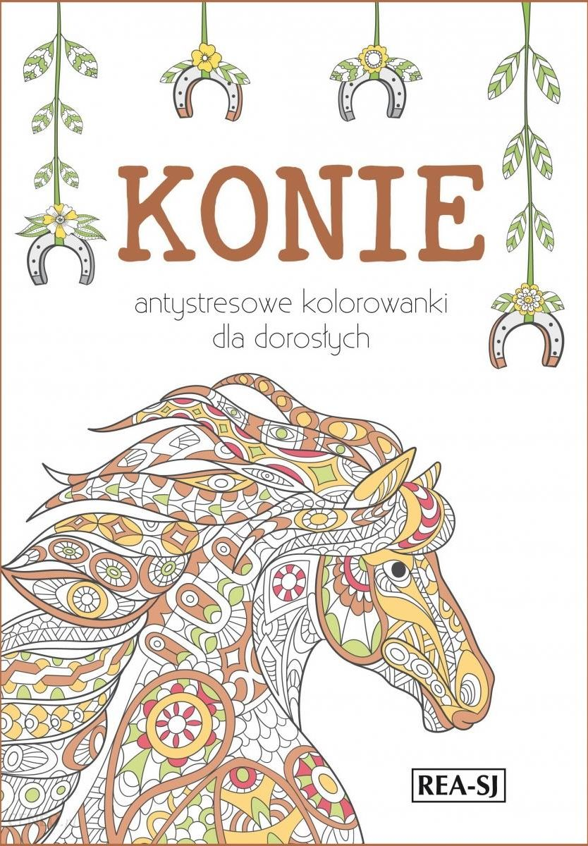 Kolorowanki Dla Doroslych Konie Ceny I Opinie Ceneo Pl