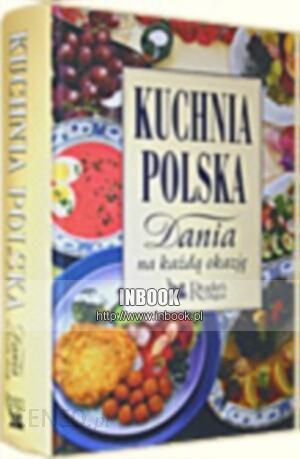 Książka Kuchnia Polska Dania Na Każdą Okazję Praca