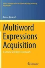 Multiword Expressions Acquisition (Ramisch Carlos)