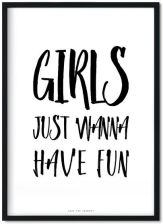 Girls Just Wanna Have Fun Plakat A4 20X30