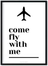 Come Fly With Me Plakat A4 30X45
