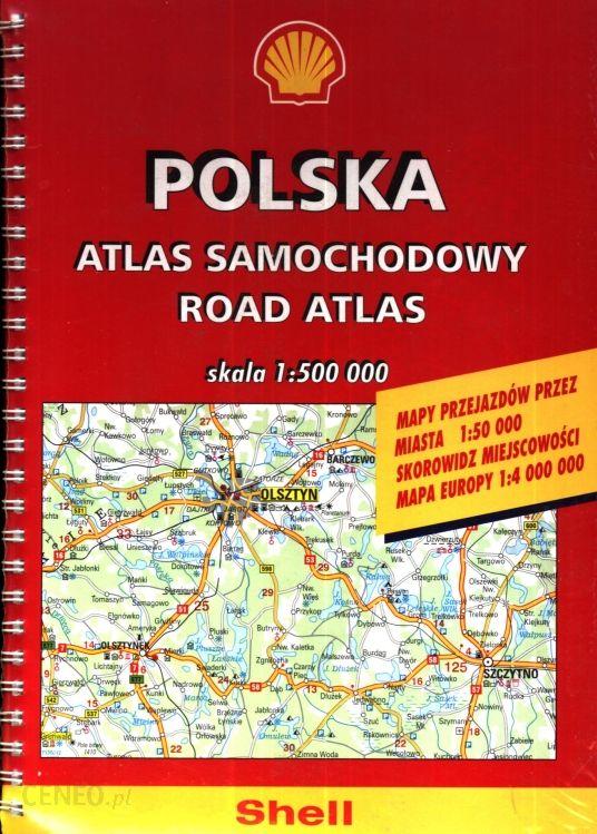 Polska Atlas Samochodowy Shell 03 04 Spirala 1 500t Ceny I