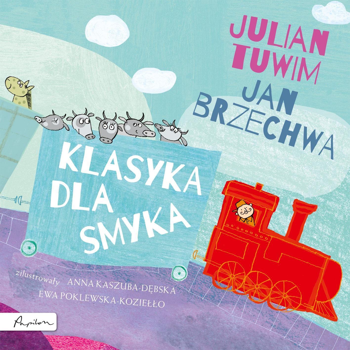 Klasyka Dla Smyka Julian Tuwim I Jan Brzechwa Jan Brzechwa Julian Tuwim