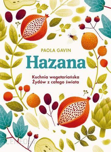 Hazana Kuchnia Wegetariańska żydów Z Całego świata Paola Gavin
