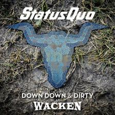 Status Quo: Down Down & Dirty At Wacken [CD]+[DVD]