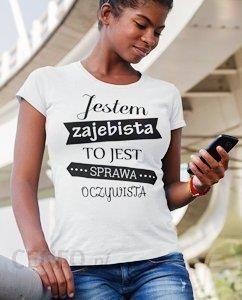 Coolkoszulki T shirt Jestem zajebista to jest sprawa
