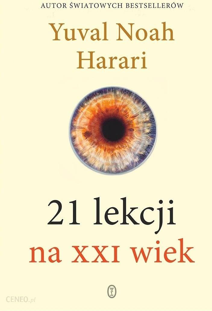 21 Lekcji Na Xxi Wiek - Yuval Noah Harari