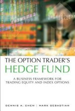 The Option Trader's Hedge Fund: A Business Framework for Trading Equity and Index Options (Paperback) (Chen Dennis A.)(Paperback)