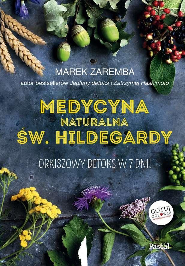 Medycyna Naturalna św Hildegardy Orkiszowy Detoks W 7 Dni