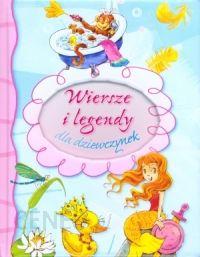 Wiersze I Legendy Dla Dziewczynek Ceny I Opinie Ceneopl