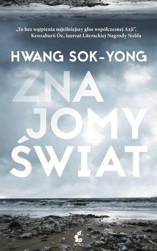 498341f9ae2b84 Książka Znajomy Świat - Hwang Sok-Yong - Ceny i opinie - Ceneo.pl