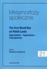 Metamorfozy społeczne 21 The First World War on Polish Lands. Expectations-Experiences-Consequences - zdjęcie 1