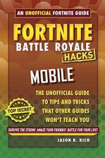 Jason R. Rich - Fortnite Battle Royale Hacks: Mobi